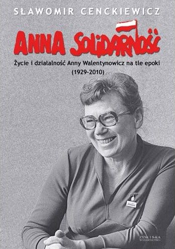 Książką o Annie Walentynowicz autorstwa Sławomira Cenckiewicza