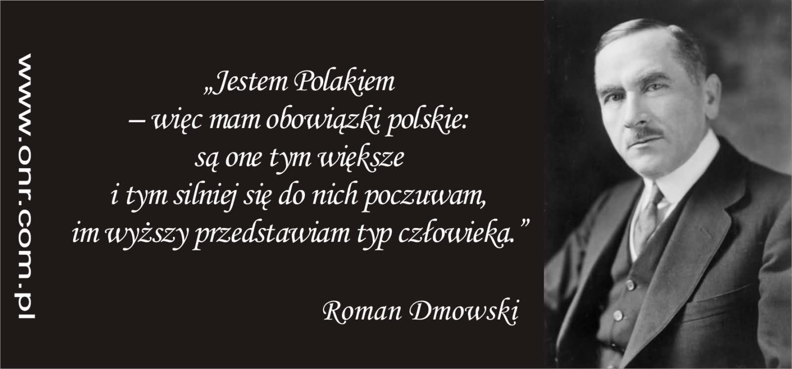 Roman Dmowski Twórca Naszych Pojęć Czyli O Jego Ogromnym Wpływie
