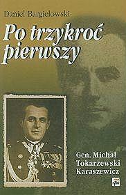 Po-trzykroc-pierwszy-Michal-Tokarzewski-Karaszewicz-General-broni-teozof-wolnomularz_D,images_product,22,83-87893-76-5