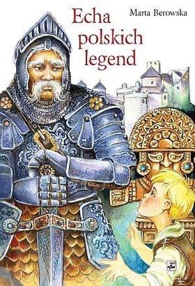 Echa-polskich-legend_Marta-Berowska,images_big,11,978-83-7399-619-9