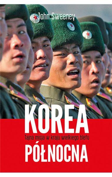 korea-polnocna-tajna-misja-w-kraju-wielkiego-blefu
