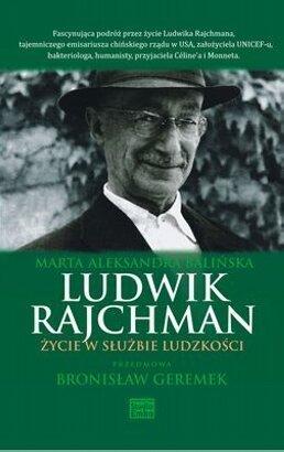 Ludwik-Rajchman-Zycie-w-sluzbie-ludzkosci_Maria-Aleksandra-Balinska,images_big,13,978-83-62304-43-1