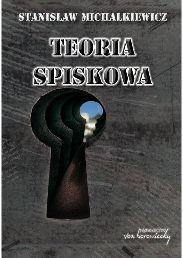Teoria spiskowa - Stanislaw Michalkiewicz (9788360748688)-610x860