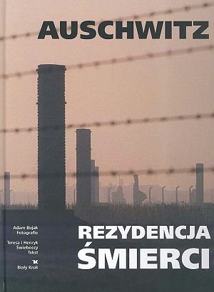Auschwitz - Rezydencja śmierci