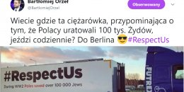 Ciężarówki z napisem Polacy uratowali 100 tys. Żydów w całej Europie